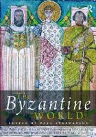 The Byzantine World - Routledge Worlds (Hardback)
