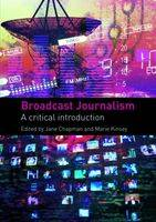Broadcast Journalism: A Critical Introduction (Paperback)