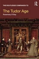 The Routledge Companion to the Tudor Age - Routledge Companions to History (Paperback)