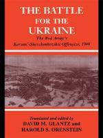Battle for the Ukraine: The Korsun'-Shevchenkovskii Operation - Soviet Russian Military Experience (Paperback)