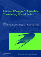 Structural Design Optimization Considering Uncertainties: Structures & Infrastructures Book , Vol. 1, Series, Series Editor: Dan M. Frangopol - Structures and Infrastructures (Hardback)