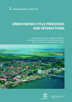 Urban Water Cycle Processes and Interactions: Urban Water Series - UNESCO-IHP (Hardback)