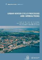Urban Water Cycle Processes and Interactions: Urban Water Series - UNESCO-IHP (Paperback)