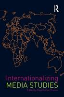 Internationalizing Media Studies - Internationalizing Media Studies (Paperback)