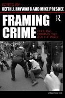 Framing Crime: Cultural Criminology and the Image (Paperback)
