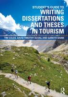 Student's Guide to Writing Dissertations and Theses in Tourism Studies and Related Disciplines (Paperback)