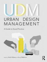 Urban Design Management: A Guide to Good Practice (Paperback)