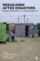 Rebuilding After Disasters: From Emergency to Sustainability (Hardback)
