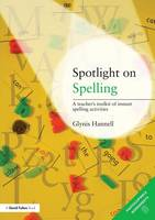 Spotlight on Spelling: A Teacher's Toolkit of Instant Spelling Activities (Paperback)