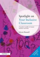 Spotlight on Your Inclusive Classroom: A Teacher's Toolkit of Instant Inclusive Activities (Paperback)