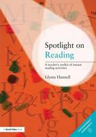 Spotlight on Reading: A Teacher's Toolkit of Instant Reading Activities (Paperback)