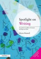 Spotlight on Writing: A Teacher's Toolkit of Instant Writing Activities (Paperback)