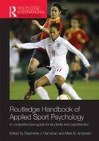 Routledge Handbook of Applied Sport Psychology: A Comprehensive Guide for Students and Practitioners - Routledge International Handbooks (Hardback)