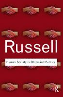 Human Society in Ethics and Politics - Routledge Classics (Paperback)