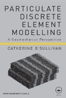Particulate Discrete Element Modelling: A Geomechanics Perspective (Hardback)