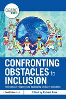 Confronting Obstacles to Inclusion: International Responses to Developing Inclusive Education - nasen spotlight (Paperback)