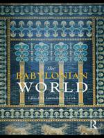 The Babylonian World - Routledge Worlds (Paperback)