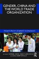 Gender, China and the World Trade Organization: Essays from Feminist Economics (Hardback)