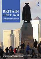 Britain since 1688: A Nation in the World (Paperback)