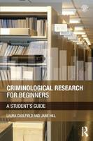 Criminological Research for Beginners: A Student's Guide (Paperback)