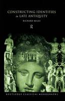 Constructing Identities in Late Antiquity (Paperback)
