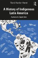 A History of Indigenous Latin America