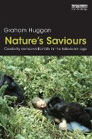 Nature's Saviours: Celebrity Conservationists in the Television Age (Paperback)