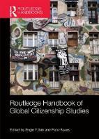 Routledge Handbook of Global Citizenship Studies - Routledge International Handbooks (Hardback)