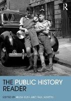 The Public History Reader - Routledge Readers in History (Paperback)