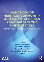 Handbook of Heritage, Community, and Native American Languages in the United States: Research, Policy, and Educational Practice (Paperback)