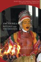 Emotions in Rituals and Performances: South Asian and European Perspectives on Rituals and Performativity (Hardback)
