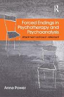 Forced Endings in Psychotherapy and Psychoanalysis: Attachment and loss in retirement (Paperback)