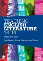 Teaching English Literature 16-19: An essential guide - National Association for the Teaching of English NATE (Paperback)