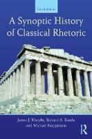 A Synoptic History of Classical Rhetoric (Paperback)