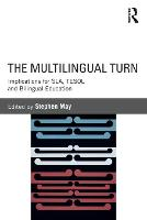 The Multilingual Turn: Implications for SLA, TESOL, and Bilingual Education (Paperback)