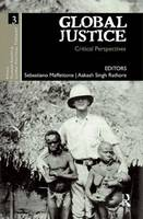 Global Justice: Critical Perspectives - Ethics, Human Rights and Global Political Thought (Hardback)