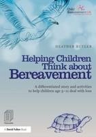 Helping Children Think about Bereavement: A differentiated story and activities to help children age 5-11 deal with loss (Paperback)