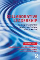 Collaborative Leadership: Building Relationships, Handling Conflict and Sharing Control (Paperback)