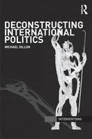 Deconstructing International Politics - Interventions (Paperback)