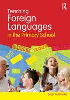 Teaching Foreign Languages in the Primary School (Paperback)