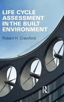 Life Cycle Assessment in the Built Environment (Hardback)