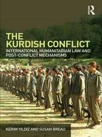 The Kurdish Conflict: International Humanitarian Law and Post-Conflict Mechanisms (Paperback)