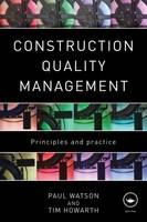 Construction Quality Management: Principles and Practice (Paperback)
