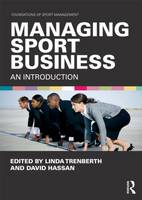 Managing Sport Business: An Introduction - Foundations of Sport Management (Paperback)