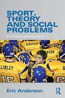 Sport, Theory and Social Problems: A Critical Introduction (Paperback)