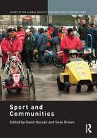 Sport and Communities - Sport in the Global Society - Contemporary Perspectives (Hardback)