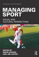 Managing Sport: Social and Cultural Perspectives - Foundations of Sport Management (Paperback)