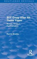 Still Crazy After All These Years: Women, Writing and Psychoanalysis (Paperback)