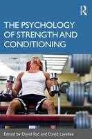 The Psychology of Strength and Conditioning (Paperback)