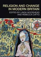 Religion and Change in Modern Britain (Paperback)